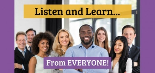 Listen and Learn from Everyone!