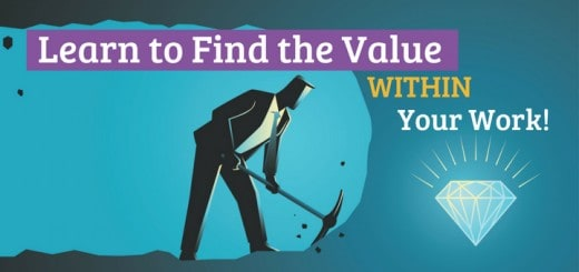 Learning to Find the Value Within Your Work
