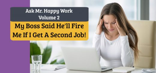 Ask Mr. Happy Work - My Boss Said He'll Fire Me if I Get a Second Job