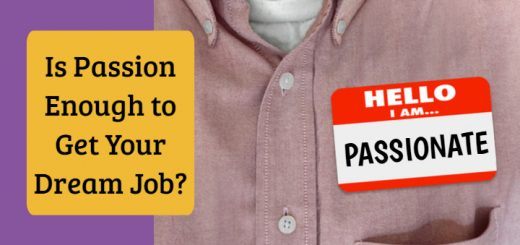 Is Having Passion Enough for Your Dream Job