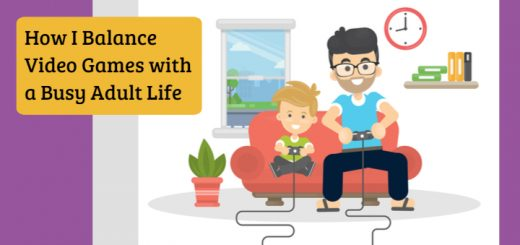 Video Games as an Adult - Balancing Video Games with Life