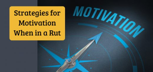 Strategies for Motivation When in a Rut